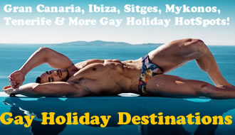 Gay Holiday Destinations - Gran Canaria, Sitges, Ibiza, Mykonos, Tenerife & More Gay Holiday Hot Spots