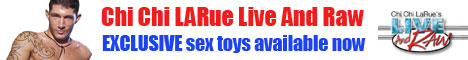 Chi Chi LaRue Exclusive Gay Sex Toys