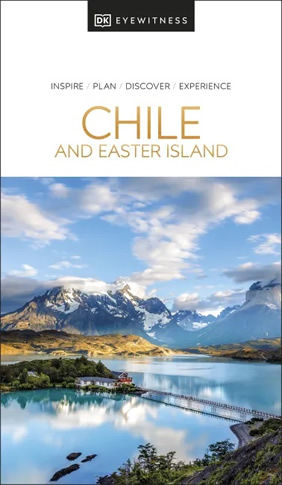 Chile & Easter Island DK Eyewitness Travel Guide