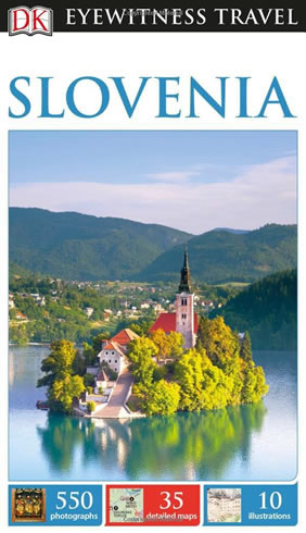 Slovenia - DK Eyewitness Travel Guide