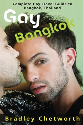 Gay Bangkok: Complete Gay Travel Guide to Bangkok, Thailand